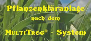 Pflanzenkläranlage Multitrog